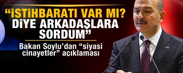 """Bakan Soylu'dan """"siyasi cinayetler"""" açıklaması"""