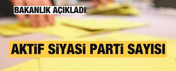 Bakanlık açıkladı! Türkiye'de aktif siyasi parti sayısı