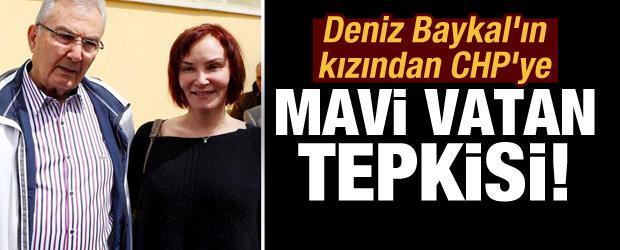 """Baykal'ın kızından CHP'ye """"Mavi Vatan"""" tepkisi!"""