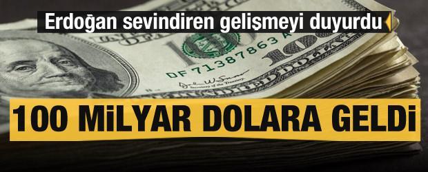 Cumhurbaşkanı Erdoğan duyurdu: 100 milyar dolara geldi