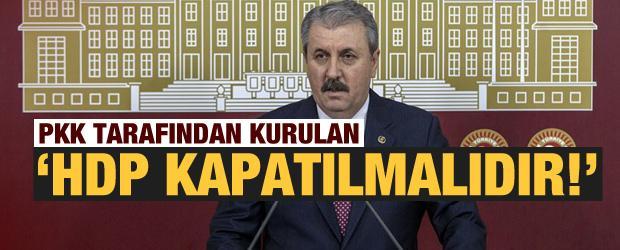 Destici: PKK tarafından kurulan HDP kapatılmalıdır