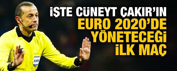 İşte Cüneyt Çakır'ın EURO 2020'de yöneteceği ilk maç!