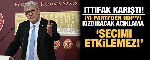 İYİ Parti'den ittifakı HDP'yi kızdıracak açıklama: Seçimi etkileyemez
