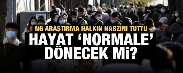 NG Araştırma halkın nabzını tuttu: Hayat 'normale' dönecek mi?