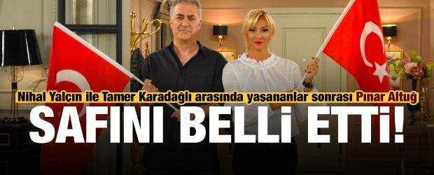 Nihal Yalçın ile Tamer Karadağlı arasında yaşananlar sonrası Pınar Altuğ safını belli etti