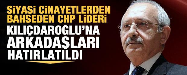 """""""Siyasi cinayetler işlenebilir"""" diyen Kılıçdaroğlu'na """"arkadaşlar""""ı hatırlatıldı"""