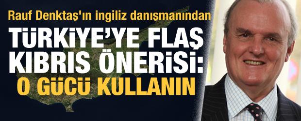 Rauf Denktaş'ın İngiliz danışmanından Türkiye'ye Kıbrıs önerisi: O gücü kullanın