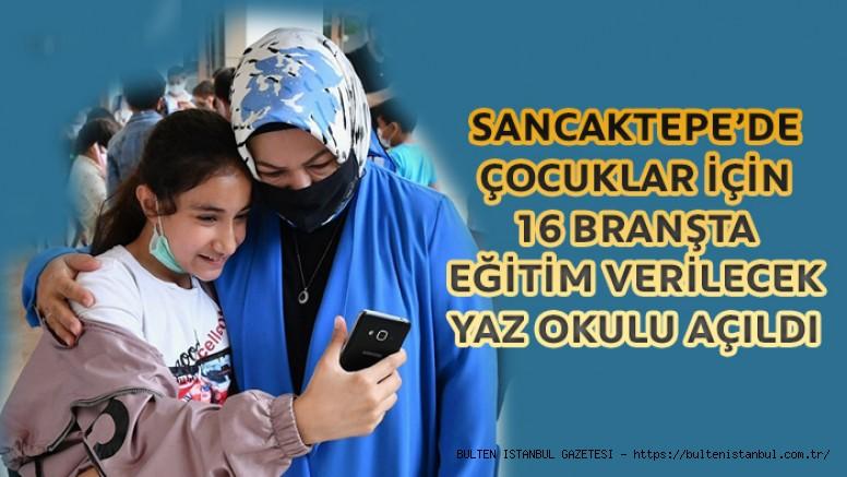 SANCAKTEPE'DE YAZ OKULU BAŞLADI