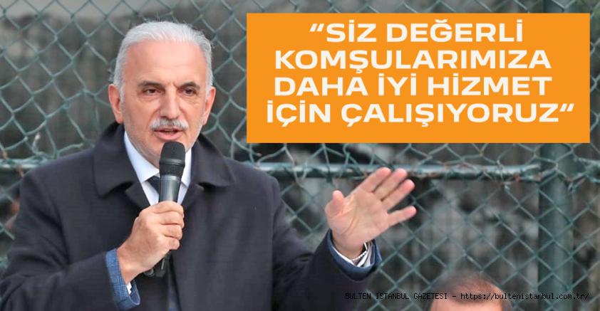 """""""SİZ DEĞERLİ  KOMŞULARIMIZA  DAHA İYİ HİZMET   İÇİN ÇALIŞIYORUZ"""""""