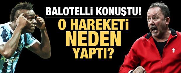 Balotelli açıkladı! O hareketi neden yaptı?