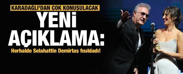Tamer Karadağlı'dan yeni açıklama: Herhalde Selahattin Demirtaş fısıldadı!