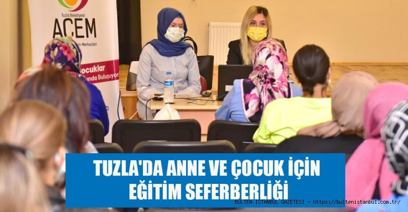 TUZLA'DA ANNE VE ÇOCUKLAR İÇİN EĞİTİM SEFERBERLİĞİ