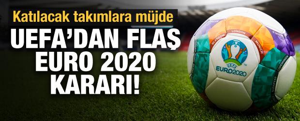 UEFA'dan flaş EURO 2020 kararı!