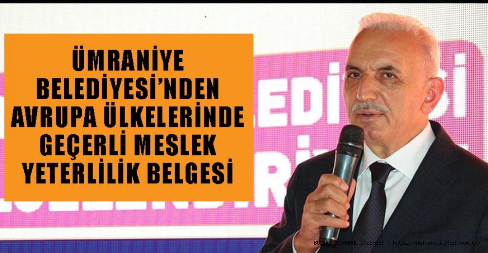 ÜMRANİYE BELEDİYESİ'NDEN AVRUPA STANDARTLARINDA BELGE
