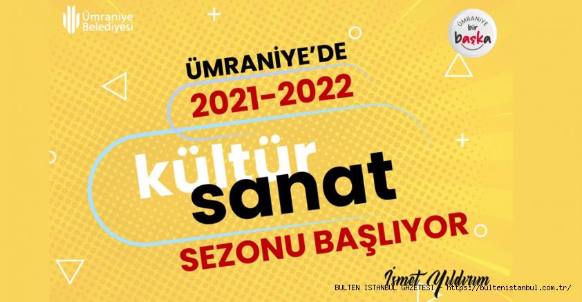 ÜMRANİYE'DE KÜLTÜR VE SANAT SEZONU BAŞLIYOR